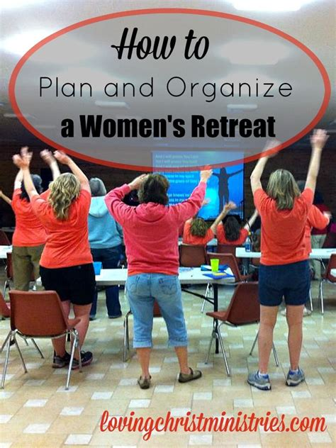 How to Plan a Women's Retreat - Loving Christ Ministries