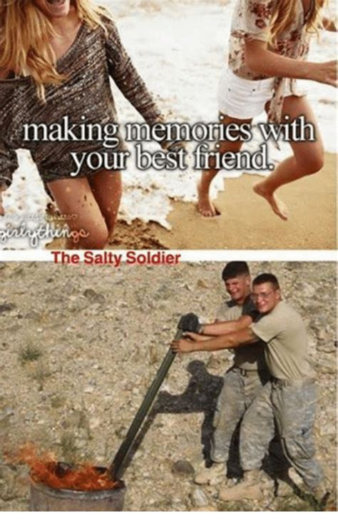 Making Memories VWith Your Friend the Salty Soldier