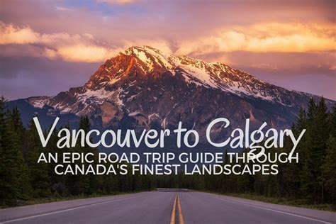 Vancouver to Calgary: An Epic Two Week Road Trip Guide