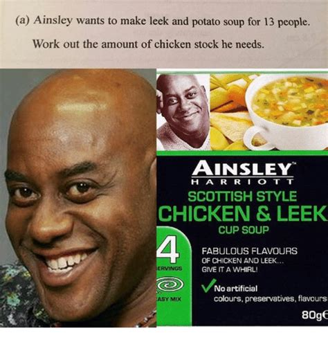 A Ainsley Wants to Make Leek and Potato Soup for 13 People