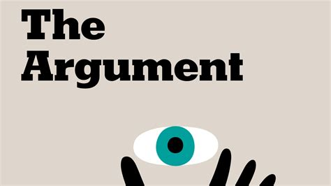 The Argument - The New York Times